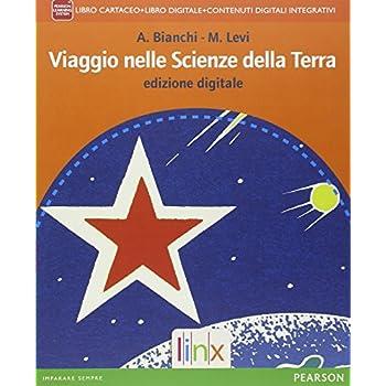 Viaggio Nelle Scienze Della Terra. Per Le Scuole Superiori. Con E-Book. Con Espansione Online