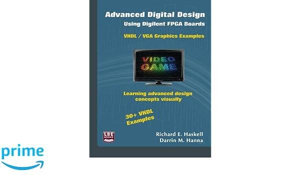 Advanced Digital Design Using Digilent FPGA Boards: VHDL/VGA