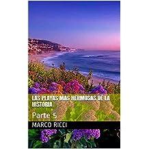 Las playas mas hermosas de la historia: Parte 5 (Spanish Edition)