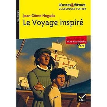 Le Voyage inspiré: suivi d'un groupement thématique « Récits d'exploration »