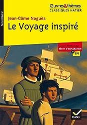 Le Voyage inspiré: suivi dun dossier thématique « Récits dexploration »