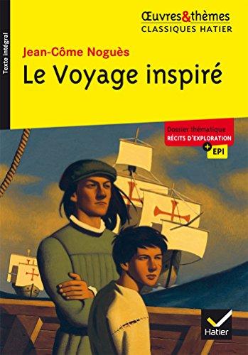 Le Voyage inspiré: suivi d'un groupement thématique « Récits d'exploration » par Jean-Côme Noguès