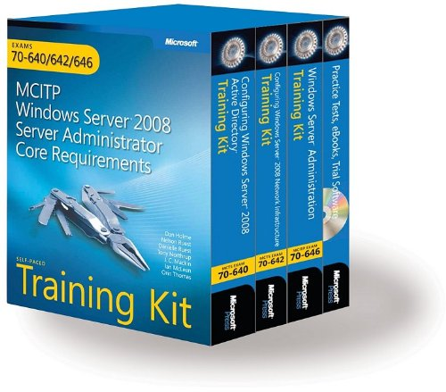 MCITP Self-Paced Training Kit (Exams 70-640, 70-642, 70-646): Windows Server® 2008 Server Administrator Core Requirements (PRO-Certification) por Dan Holme