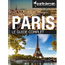 Paris, le guide complet