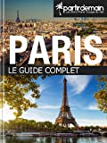 Paris, le guide complet (French Edition)
