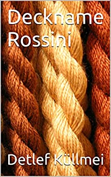 Deckname Rossini