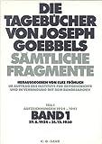 27. 6. 1924-31. 12. 1930: aus: Die Tagebücher von Joseph Goebbels : sämtliche Fragmente, Bd. 1