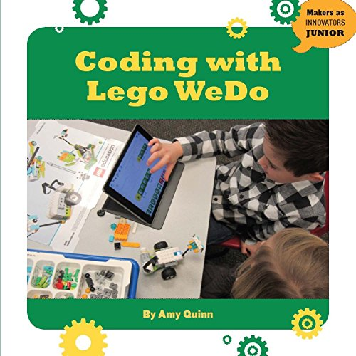Coding with LEGO WeDo (21st Century Skills Innovation Library: Makers as Innovators Junior)