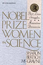 Nobel Prize Women in Science: Their Lives, Struggles, and Momentous Discoveries: Second Edition by Sharon Bertsch McGrayne (2001-04-12)