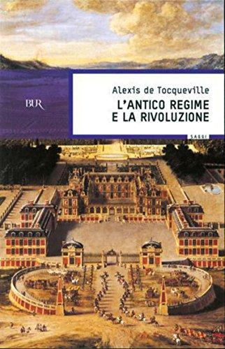 L'antico regime e la Rivoluzione (BUR SAGGI Vol. 192)