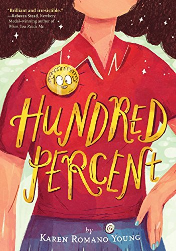 Hundred Percent by Karen Romano Young (2016-08-09)
