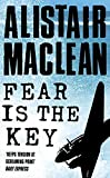 Cover of: Fear is the Key   Alistair MacLean