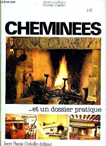 Cheminées : Et un dossier pratique (Collection Ambiance et décoration)