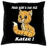 Kissenbezug - Mich gibt´s nur mit Katze - Kissen Bezug mit lustigem Spruch - Ideal als Geschenk zu Weihnachten für Leute mit Humor