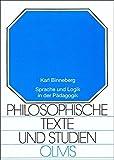 Sprache und Logik in der Pädagogik (Philosophische Texte und Studien)