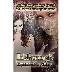 Liebesmagie: Hexeninternat der Sünden (1): Lesbische Fantasy-Erotik