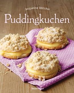 Puddingkuchen Die Besten Rezepte Zu Bienenstich Co Ebook