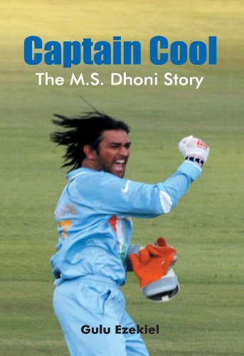 Captain Cool: The M.S Dhoni Story by Ezekiel Gulu (2008-08-03)