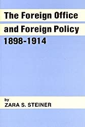 The Foreign Office and Foreign Policy, 1898-1914