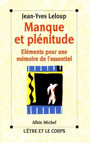MANQUE ET PLENITUDE. Eléments pour une mémoire de l'essentiel par Jean-Yves Leloup