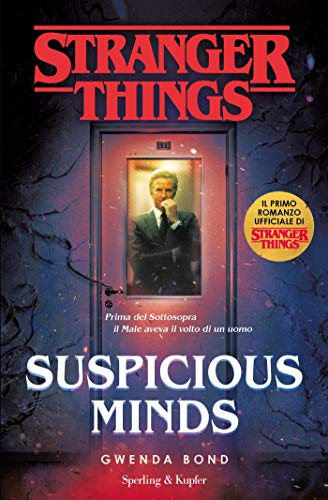 Suspicious Minds. Il primo romanzo ufficiale di Stranger Things. di [Bond, Gwenda]