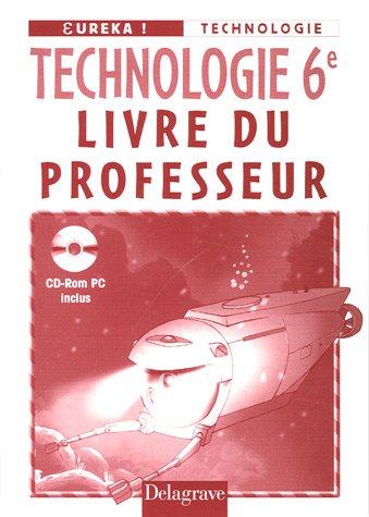 Technologie 6e : Livre du professeur (1Cédérom)
