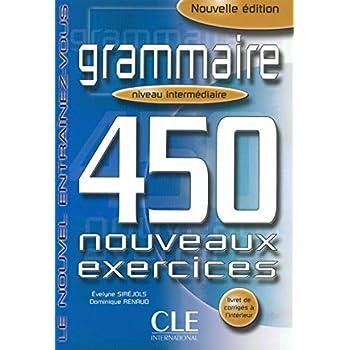 Grammaire : 450 nouveaux exercices