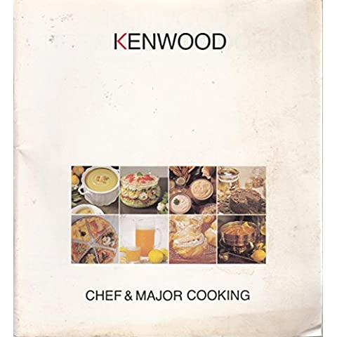 Kenwood Chef and Major Cooking (Kenwood Mixer Book ~ recipes)