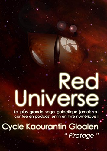 Kaourantin Gloalen (Red Universe T1): Piratage (Cycle Kaourantin Gloalen t. 3) par R. Raoulito