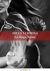 La Magicienne par Jules Lermina