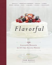 Flavorful: 150 Irresistible Desserts in All-Time Favorite Flavors by Tish Boyle (2015-09-29)