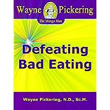 Defeating Bad Eating (English Edition)