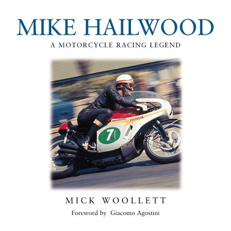 Mike Hailwood: A Motorcycle Racing Legend por Mick Woolett