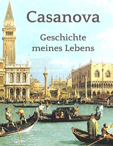 Geschichte meines Lebens: Vollständige Ausgabe aller sechs Bände der Memoiren