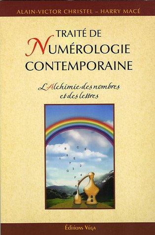 L'alchimie des nombres et des lettres : Traite de numérologie contemporaine
