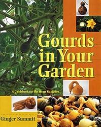 Gourds in Your Garden: A Guidebook for the Home Gardener