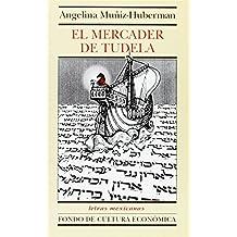 El Mercader de Tudela (Letras Mexicanas)