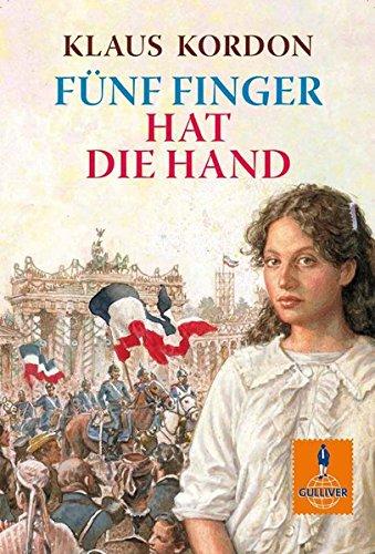 Fünf Finger, Die (Fünf Finger hat die Hand: Roman (Gulliver))