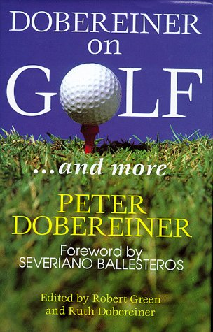 Dobereiner on Golf por Peter Dobereiner