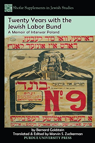 Bernard Goldstein - Jewish Life, Struggle, and Politics in Interwar Poland: Twenty Years with the Jewish Labor Bund in Warsaw (1919‒1939) (Shofar supplements in jewish studies)