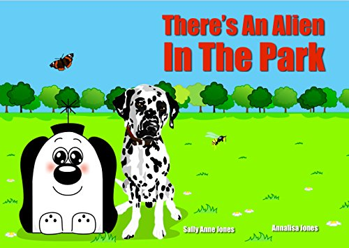 There's An Alien In The Park (Zoggy The Friendly Alien) (English Edition)