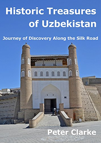 ebook: Historic Treasures of Uzbekistan: Journey of Discovery along the Silk Road (B019E69DNK)