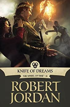 Knife of Dreams: Book Eleven of 'The Wheel of Time' par [Jordan, Robert]
