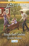 Front cover for the book Single Dad Cowboy by Brenda Minton