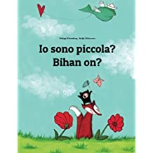 Io sono piccola? Bihan on?: Libro illustrato per bambini: italiano-bretone (Edizione bilingue)