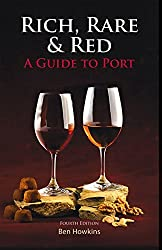 Rich, Rare & Red: A Guide to Port by Ben Howkins (2015-11-01)