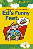 Ed's Funny Feet (Flyers, Band 4)