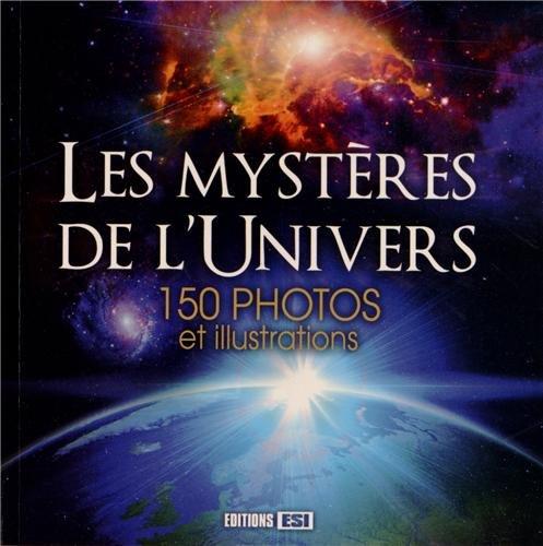 Les mystères de l'univers : 150 photos et illustrations par Hubert Kerjean