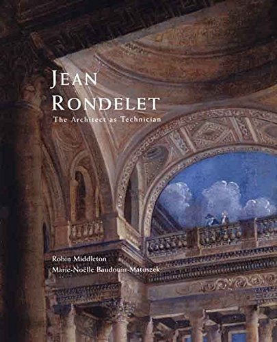 [(Jean Rondelet : The Architect as Technician)] [By (author) Robin Middleton ] published on (September, 2007)
