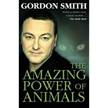 The Amazing Power of Animals by Gordon Smith (2008-09-25)